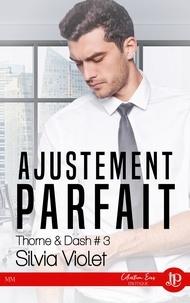 Silvia Violet - THORNE & DASH 3 : Ajustement parfait - Thorne & Dash #3.