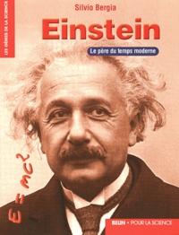Silvio Bergia - Einstein - Le père du temps moderne.