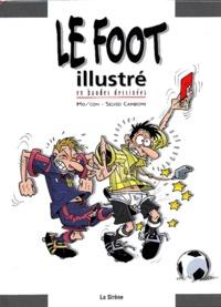 Silvio Camboni et  Mo-CDM - Le foot illustré en bandes dessinées.