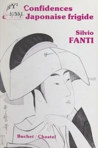 Silvio Fanti - Confidences d'une Japonaise frigide.