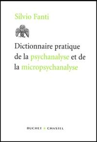 Silvio Fanti - Dictionnaire pratique de la psychanalyse et de la micropsychanalyse.