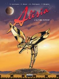 Silvio Luccisano et Jean-Louis Rodriguez - Alésia - L'ultime espoir.