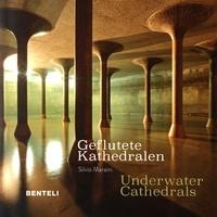 Silvio Maraini - Geflutete Kathedralen / Underwater Cathedrals.