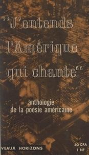 Sim Copans - J'entends l'Amérique qui chante - Panorama de la poésie aux États-Unis.