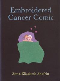 Sima Elizabeth Shefrin - Embroidered Cancer Comic.