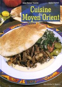 Sima-Osman Yassine et Sadouf Kamal - Cuisine du Moyen Orient.