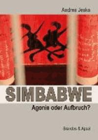 SIMBABWE - Agonie oder Aufbruch?.