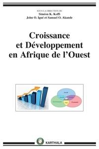 Siméon Koffi et John Igué - Croissance et développement en Afrique de l'Ouest.