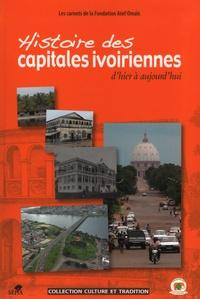 Histoire des capitales ivoiriennes dhier à aujourdhui - Assinie, Grand-Bassam, Bingerville, Abidjan, Yamoussoukro.pdf