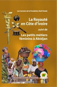 La Royauté en Côte dIvoire suivi de Les petits métiers féminins à Abidjan.pdf