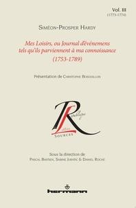 Siméon-Prosper Hardy - Mes loisirs, ou Journal d'événemens tels qu'ils parviennent à ma connoissance (1753-1789) - Volume 3 (1773-1774).