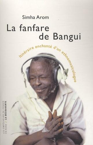 La fanfare de Bangui. Itinéraire enchanté d'un ethnomusicologue
