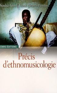 Simha Arom et Frank Alvarez-Péreyre - Précis d'ethnomusicologie.