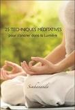 Simhananda - 25 techniques méditatives pour s'ancrer dans la Lumière.