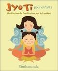 Simhananda - Jyoti pour enfants - Méditation de Purification par la Lumière. 1 CD audio