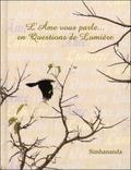 Simhananda - L'Ame vous parle... en questions de lumière - Petit livre d'interrogation-de-soi proposant 308 enquêtes divines.