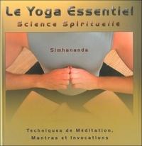 Simhananda - Le yoga essentiel, science spirituelle - Tome 1, Techniques de méditation, mantras et invocations.