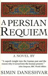 Simin Daneshvar - A Persian Requiem.