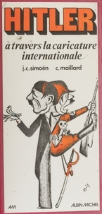 Simoen et Catherine Maillard - Hitler à travers la caricature internationale.