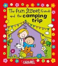 Simon Abbott et Fun Street Friends - The Fun Street Friends and the Camping Trip - Kids Books.