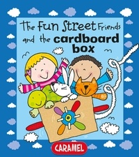 Simon Abbott et  Fun Street Friends - The Fun Street Friends and the Cardboard Box - Kids Books.