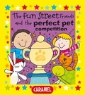 Simon Abbott et Fun Street Friends - The Fun Street Friends and the Perfect Pet Competition - Kids Books.