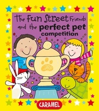 Simon Abbott et Fun Street Friends - The Fun Street Friends and the Perfect Pet Competition - Kids Books.