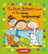 Simon Abbott et Fun Street Friends - The Fun Street Friends at the Very Beginning! - Kids Books.