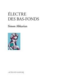 Simon Abkarian - Electre des bas-fonds.