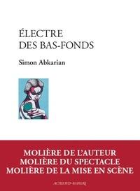 Livres en anglais télécharger pdf Electre des bas-fonds 9782330129385 en francais par Simon Abkarian CHM