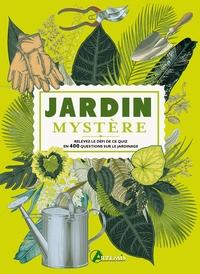 Simon Akeroyd et Gareth Moore - Jardin mystère - Relevez le défi de ce quiz en 400 questions sur le jardinage.