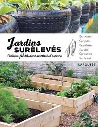Jardins surélevés - Cultiver plus dans moins despace.pdf