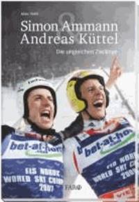 Simon Ammann & Andreas Küttel - Die ungleichen Zwillinge.
