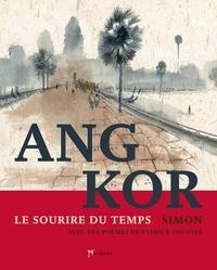 Simon et Patrice Dufossé - Angkor - Le sourire du temps.