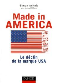 Simon Anholt - Made in America - Le déclin de la marque USA.