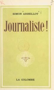 Simon Arbellot - Journaliste !.