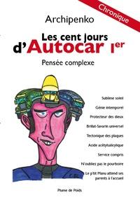 Simon Archipenko - Les cent jours d'Autocar Ier - Pensée complexe.