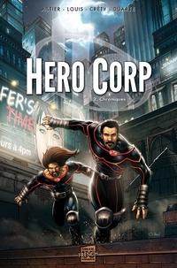 Simon Astier et Stéphane Créty - Hero Corp Tome 2 : Chroniques.