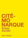 Simon Auclair - Cité-Monarque - Fragments du futur.