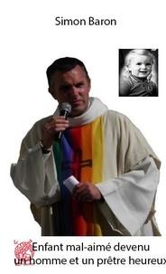 Simon Baron - Simon Baron - Enfant mal-aimé devenu un homme et un prêtre debout.
