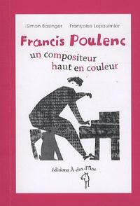 Simon Basinger et Françoise Lepaulmier - Francis Poulenc - Un compositeur haut en couleur.