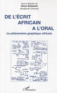 Simon Battestini - De l'écrit africain à l'oral - Le phénomène graphique africain.