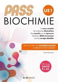 Simon Beaumont - PASS UE 1 Biochimie - Manuel : cours + entraînements corrigés.