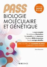 Simon Beaumont - PASS UE 1 Biologie moléculaire et Génétique - Manuel : cours + entraînements corrigés.