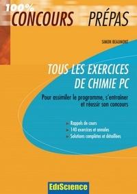 Simon Beaumont - Tous les exercices de Chimie PC - Pour assimiler le programme, s'entraîner et réussir son concours.