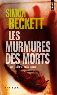 Simon Beckett - Les murmures des morts - Une enquète de David Hunter.
