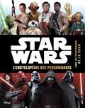 Simon Beecroft et Pablo Hidalgo - Star Wars - Encyclopédie des personnages - Retrouvez tous les héros de la saga.