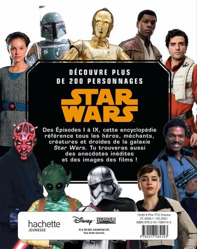 Star Wars : l'encyclopédie des personnages. Retrouve tous les héros de la saga !