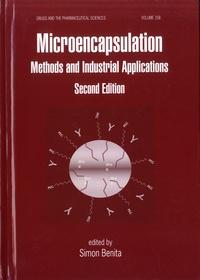 Simon Benita - Microencapsulation - Methods and Industrial Applications.