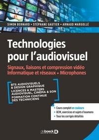 Simon Bernard et Stéphane Gautier - Technologies pour l'audiovisuel - Signaux, liaisons et compression vidéo, informatique et réseaux, microphones.